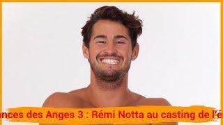 Les Vacances des Anges 3 : Rémi Notta au casting de l'émission !