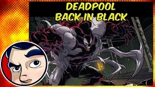 "Deadpool Gets Venom Symbiote ""Back in Black"" - Complete Story"
