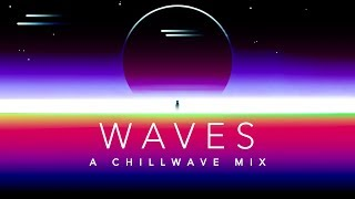 Download Lagu Waves - A Chillwave Mix Gratis STAFABAND