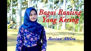 Download lagu BAGAI RANTING YANG KERING - Revina Alvira # Dangdut # Cover