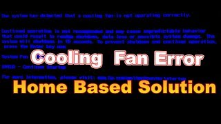 Cooling fan not operating correctly, Dell, HP, Lenovo, Acer, Toshiba, Samsung, Cooling Fan Error