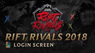 Rift Rivals 2018 | Login Screen - League of Legends