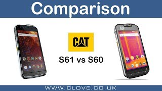 Cat S61 & S60 Comparison