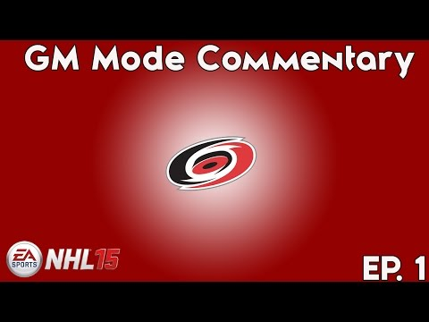 NHL 15 GM Mode Commentary: Carolina Hurricanes ep.1 - Introduction