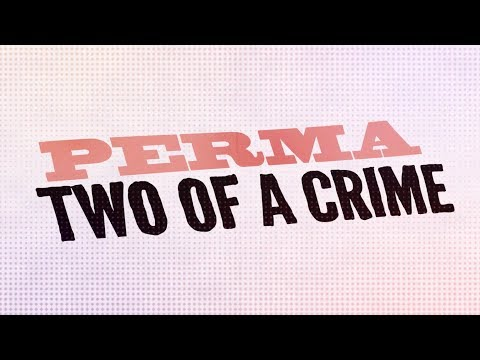 Perma - Two Of A Crime