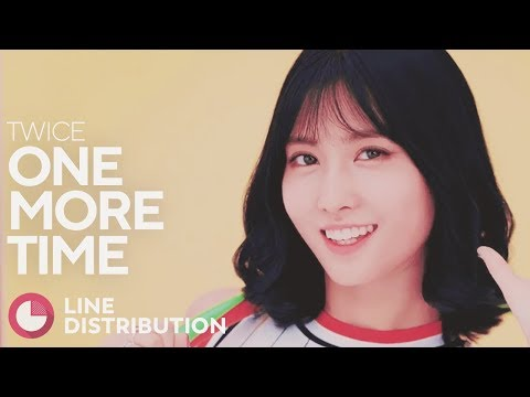 TWICE - One More Time (Line Distribution)