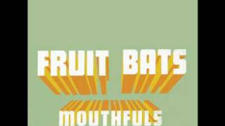 Watch Fruit Bats Rainbow Sign video