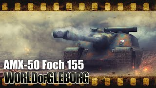 World of Gleborg. AMX-50 Foch (155) - Выходи по одному