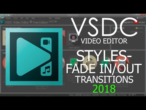 How To ADD STYLES & FADE IN/OUT TRANSITIONS - VSDC 2018 Tutorial