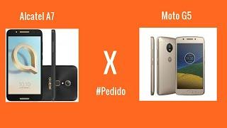 Alcatel A7 vs Moto G5 #Pedido
