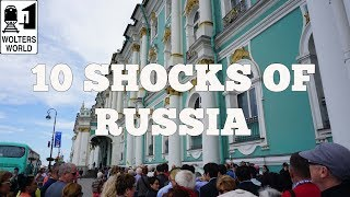 Visit Russia - 10 SHOCKS of Visiting RUSSIA