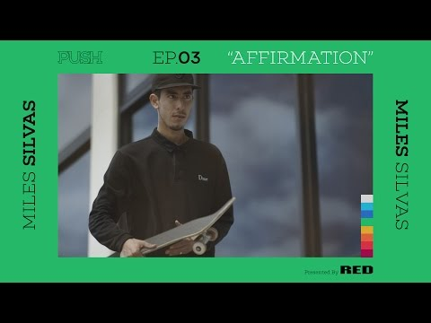 PUSH | Miles Silvas: Affirmation - Episode 3