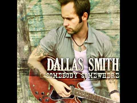 Dallas Smith - Somebody Somewhere