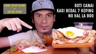 ROTI CANAI BEDAL 7 KEPING! SEBAB SEDAP SGT 🤤 | EATING SHOW MUKBANG W/ ASMR CRISP SOUND 🇲🇾 MALAYSIA
