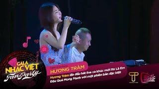 Ra Là Em Đâu Quá Mong Manh - Hương Tràm (Bản live đầu tiên - Version Blue)  Gala Nhạc Việt Fan Party