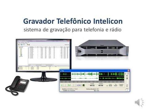 Gravador Telefônico Intelicon para troncos, ramais e rádio