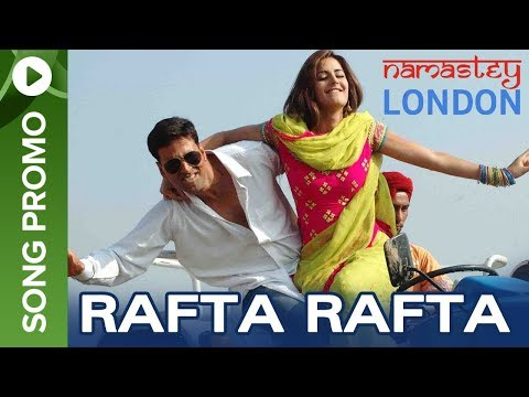 Namastey London - Rafta Rafta (song preview)