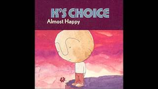 Watch Ks Choice Almost Happy video