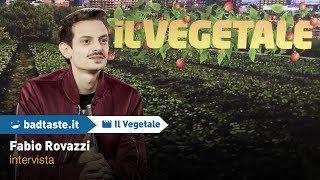 """Il Vegetale, BadTaste.it intervista Fabio Rovazzi: """"questo film è il primo passo di un cammino"""""""
