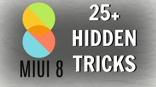 25+ BEST MIUI 8 HIDDEN Tips & tricks You Must Know As A Xiaomi User
