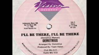 Demetrius I'll Be There, I'll Be There (Club Mix)