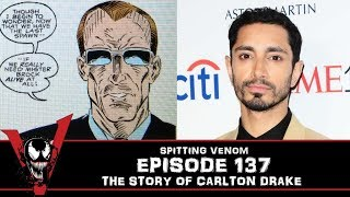 The Venom Vlog - Episode 137: The Story of Carlton Drake