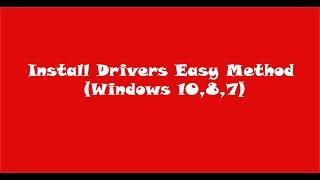 Install Windows Drivers Easy Method (Windows 10,8,7)