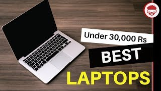 Best Laptops Under 30000 Rs in India (March 2019) | Student, Gaming, Office use