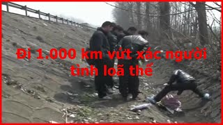 [Tin Tức 24h] Đi 1.000 km vứt xác người tình loã thể