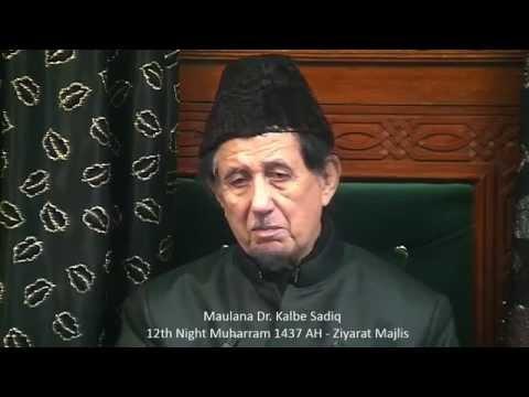 Eve 12th Muharram 1437 - Ziyarat Majlis - Maulana Dr. Kalbe Sadiq (Urdu)