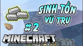 Đã Tìm Thấy Kim Loại - Minecraft Sình Tồn Vũ Trụ #2