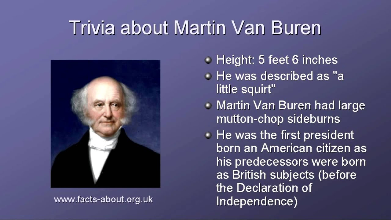 President martin van buren biography youtube for Fun facts about the presidents