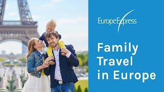 Family Travel in Europe