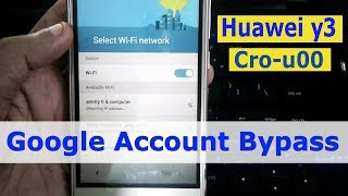 Huawei Y3 CRO-U00 frp Bypass, Huawei Y3 CRO-U00 google account bypass free