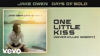Jake Owen One Little Kiss (Never Killed Nobody)