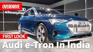 Audi e-Tron In India | First Look | OVERDRIVE