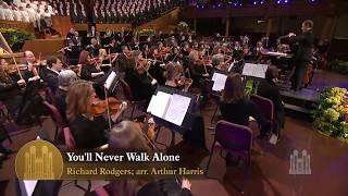 You'll Never Walk Alone - Mormon Tabernacle Choir