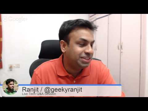 #30 Live Tech Q&A Session with Geekyranjit - 4 March 2014