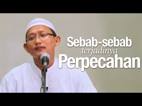 Ceramah Agama Islam: Sebab-sebab Terjadinya Perpecahan - Ustadz Abu Yahya Badru Salam, Lc.