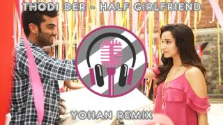 download lagu Thodi Der - Yohan Remix  Half Girlfriend  gratis
