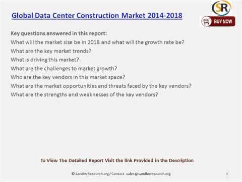 Global Data Center Construction Market 2014 2018
