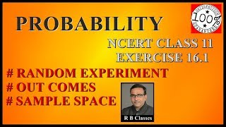 class 11maths Probability,Random Experiment, out come sample space R B Classes