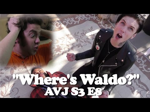 """Where's Waldo?"" ft Andy Biersack & Dang Matt Smith - AVJ S3 E8"