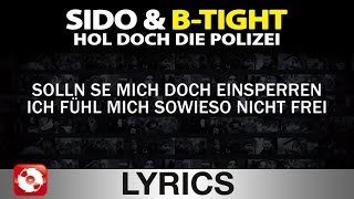 SIDO & B-TIGHT - HOL DOCH DIE POLIZEI - AGGRO.TV LYRICS KARAOKE (OFFICIAL VERSION)