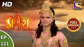 Vighnaharta Ganesh - Ep 121 - Full Episode - 8th  February, 2018