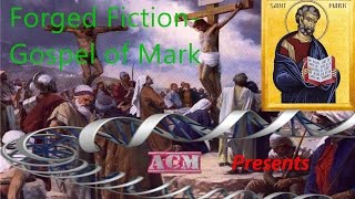 Video: Forged Fiction: Gospel of Mark