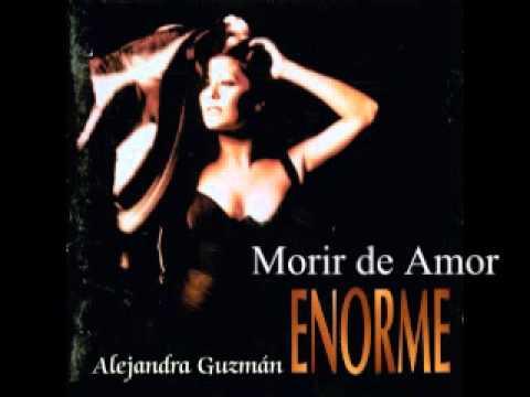 Alejandra Guzman - Morir De Amor