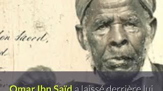 L'histoire incroyable d'Omar Ibn Saïd, un érudit musulman esclave en Amérique