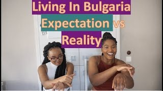 Black Girls Living in Bulgaria- Eastern Europe: Expectation VS Reality ft @Danie Nanu