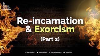 Re Incarnation & Exorcism Part 2 of 4